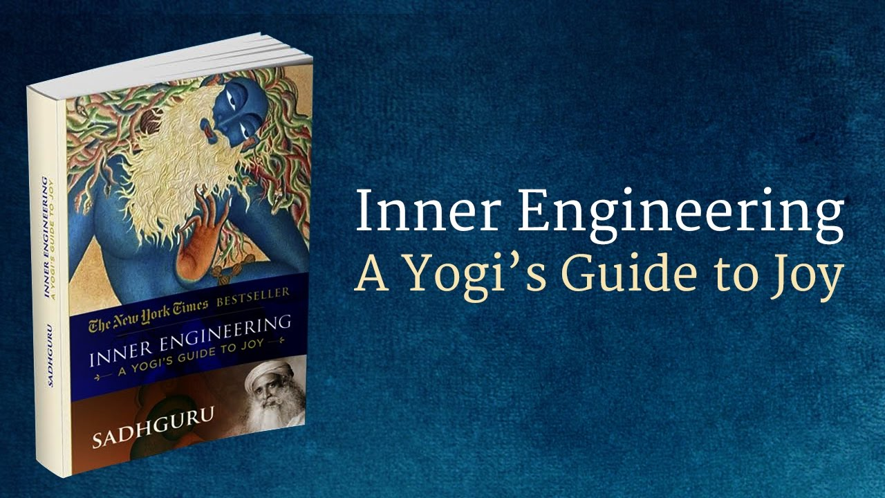 Inner Engineering- A yogi's guid to Joy